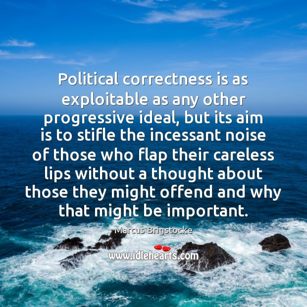 Image, Political correctness is as exploitable as any other progressive ideal, but its