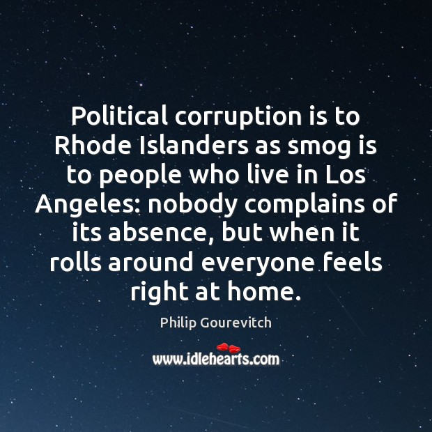 Political corruption is to Rhode Islanders as smog is to people who Image