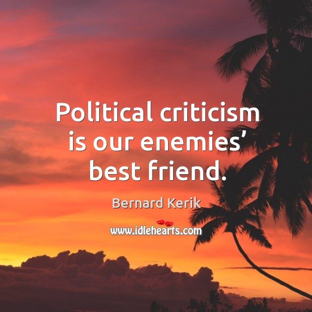 Image, Political criticism is our enemies' best friend.