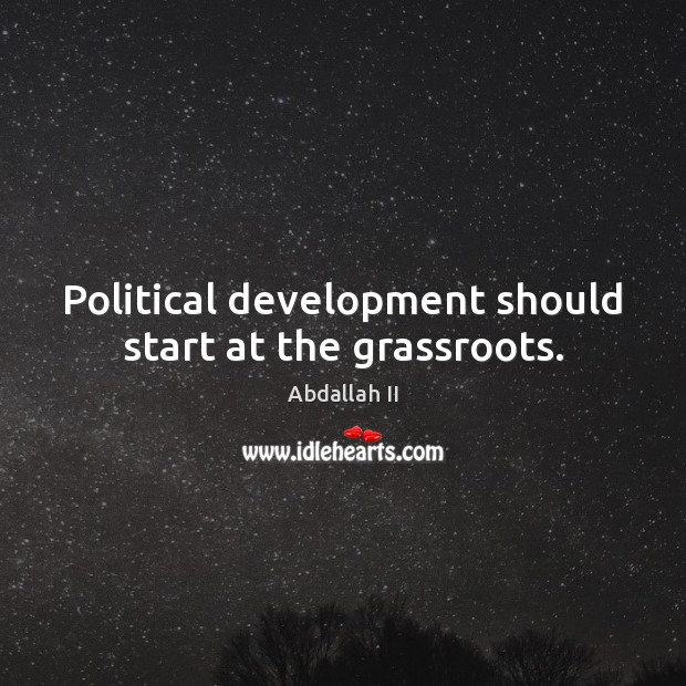 Image, Political development should start at the grassroots.