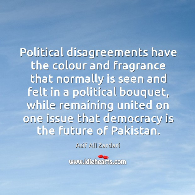 Image, Political disagreements have the colour and fragrance that normally is seen and