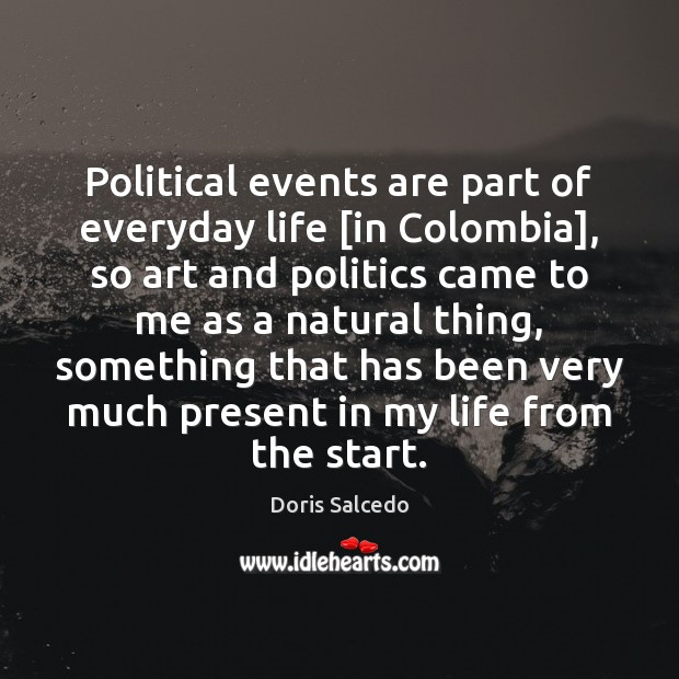 Image, Political events are part of everyday life [in Colombia], so art and