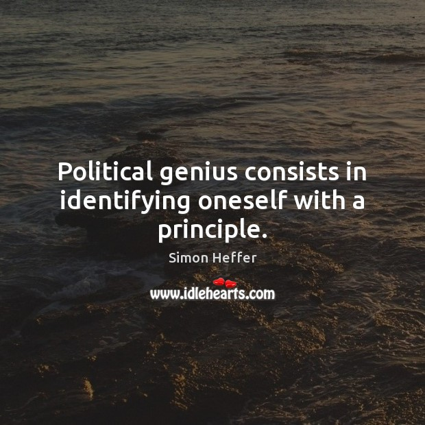 Political genius consists in identifying oneself with a principle. Image