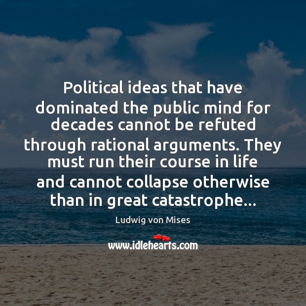 Political ideas that have dominated the public mind for decades cannot be Image