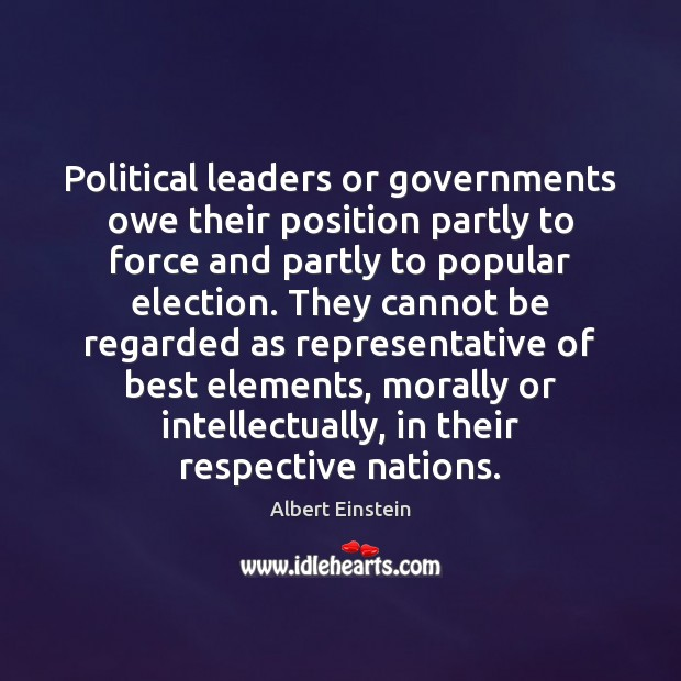 Image about Political leaders or governments owe their position partly to force and partly