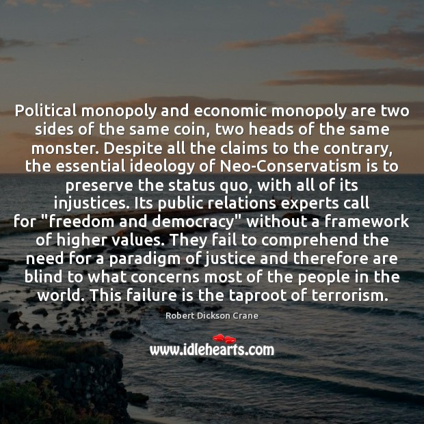 Political monopoly and economic monopoly are two sides of the same coin, Fail Quotes Image
