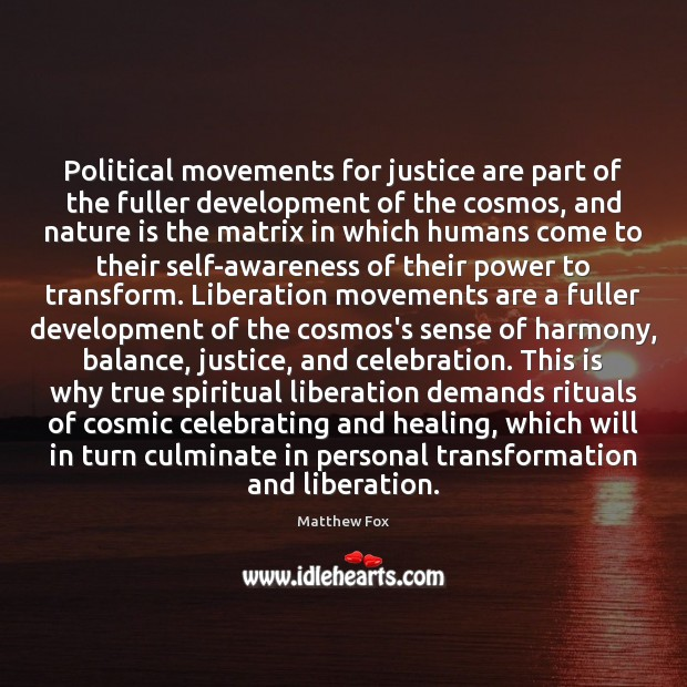 Political movements for justice are part of the fuller development of the Matthew Fox Picture Quote