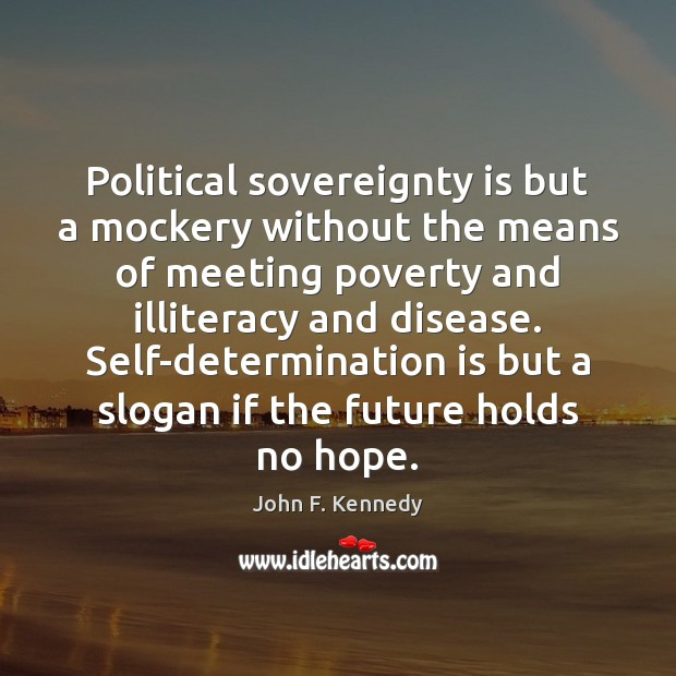 Image, Political sovereignty is but a mockery without the means of meeting poverty