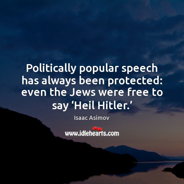 Politically popular speech has always been protected: even the Jews were free Image