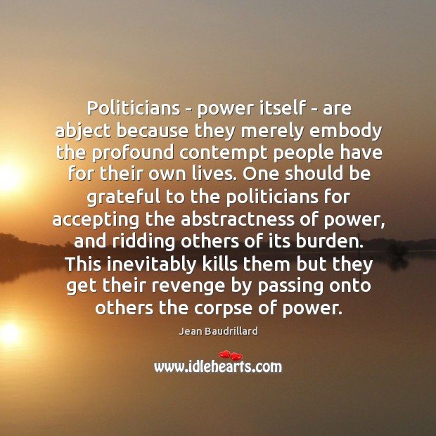 Politicians – power itself – are abject because they merely embody the Image