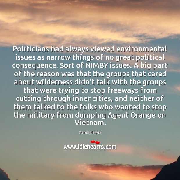 Politicians had always viewed environmental issues as narrow things of no great Image