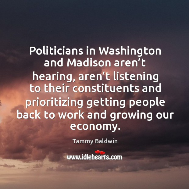 Politicians in washington and madison aren't hearing, aren't listening to their constituents and Image
