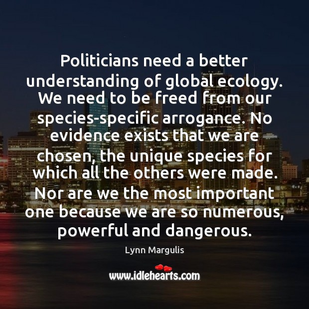 Image, Politicians need a better understanding of global ecology. We need to be