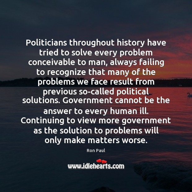 Image, Politicians throughout history have tried to solve every problem conceivable to man,