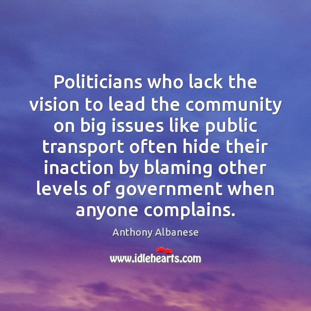 Image, Politicians who lack the vision to lead the community on big issues