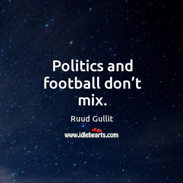 Politics and football don't mix. Image