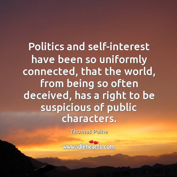 Image, Politics and self-interest have been so uniformly connected, that the world, from