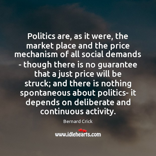 Image, Politics are, as it were, the market place and the price mechanism