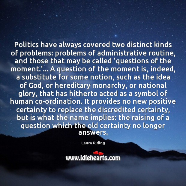 Politics have always covered two distinct kinds of problems: problems of administrative Politics Quotes Image