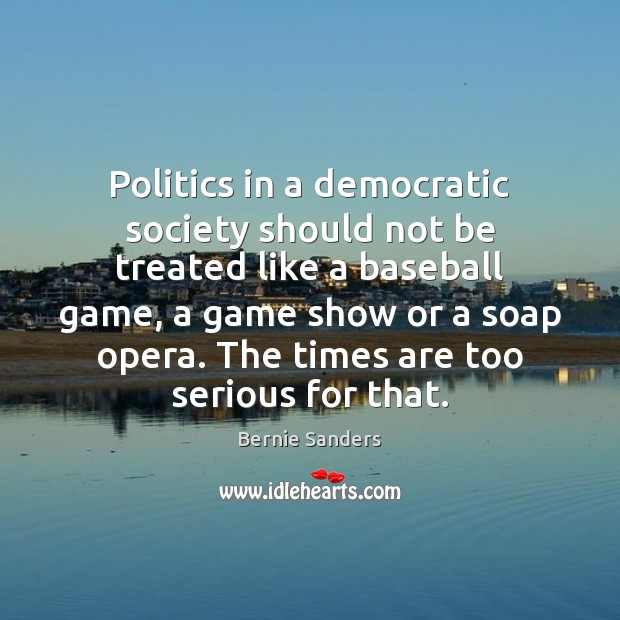 Image, Politics in a democratic society should not be treated like a baseball