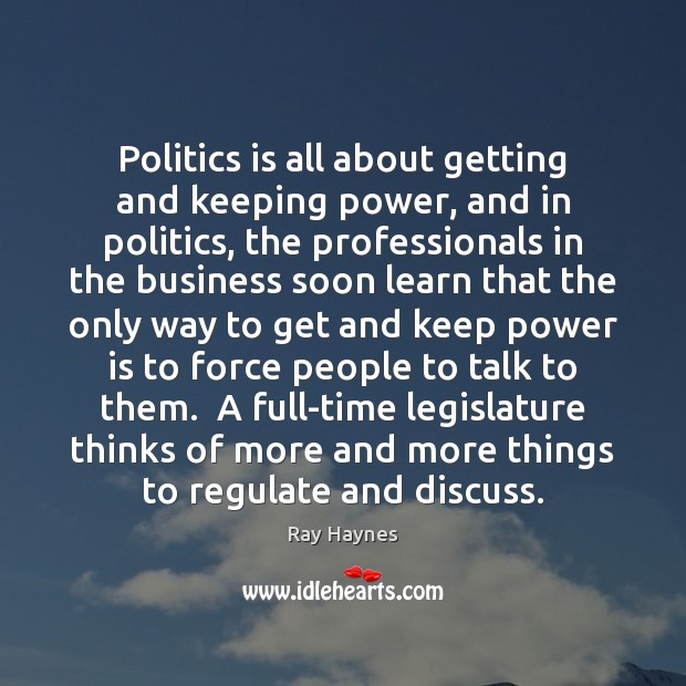 Politics is all about getting and keeping power, and in politics, the Image
