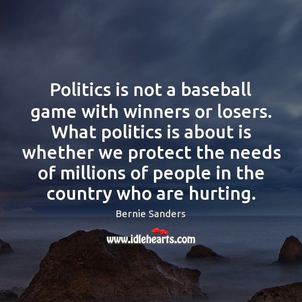 Image, Politics is not a baseball game with winners or losers. What politics