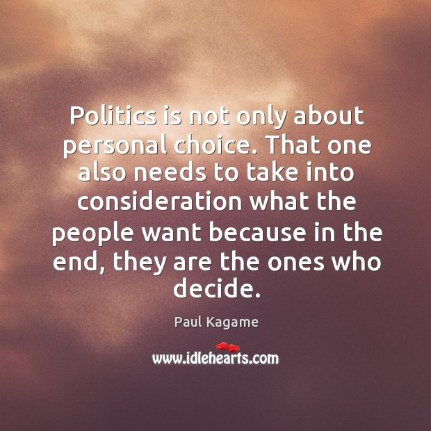 Politics is not only about personal choice. That one also needs to Image
