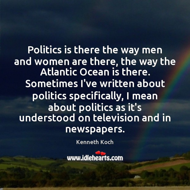 Image, Politics is there the way men and women are there, the way