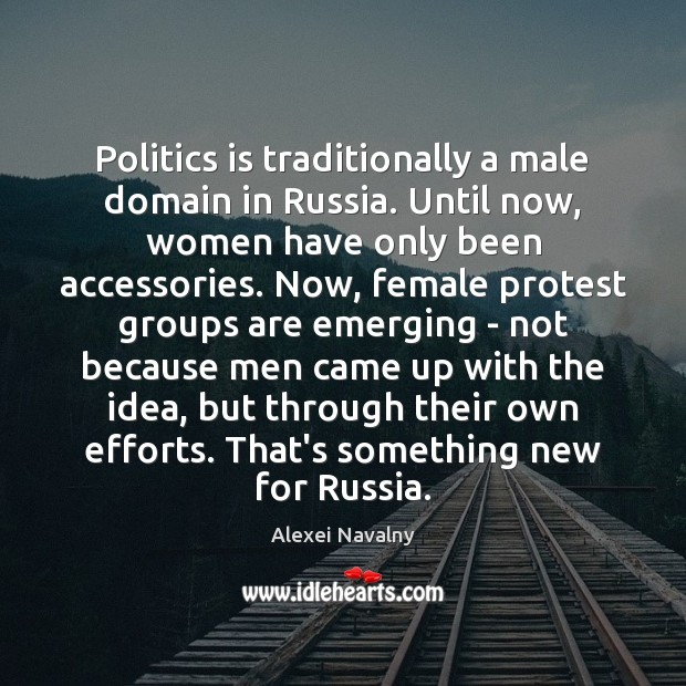 Politics is traditionally a male domain in Russia. Until now, women have Image