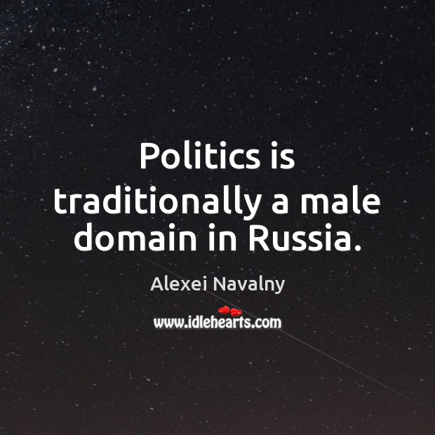 Image, Politics is traditionally a male domain in Russia.