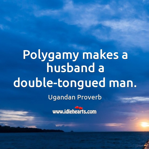 Image, Polygamy makes a husband a double-tongued man.