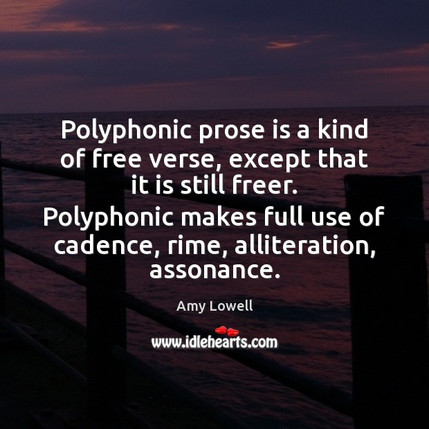 Image, Polyphonic prose is a kind of free verse, except that it is