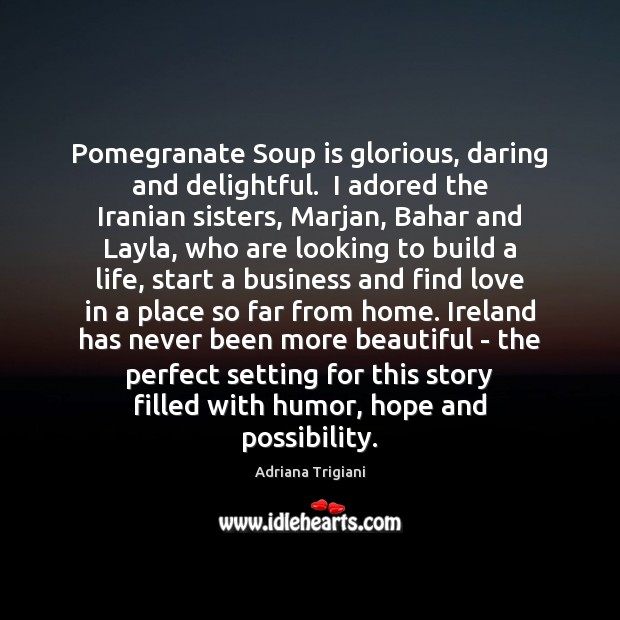 Image, Pomegranate Soup is glorious, daring and delightful.  I adored the Iranian sisters,