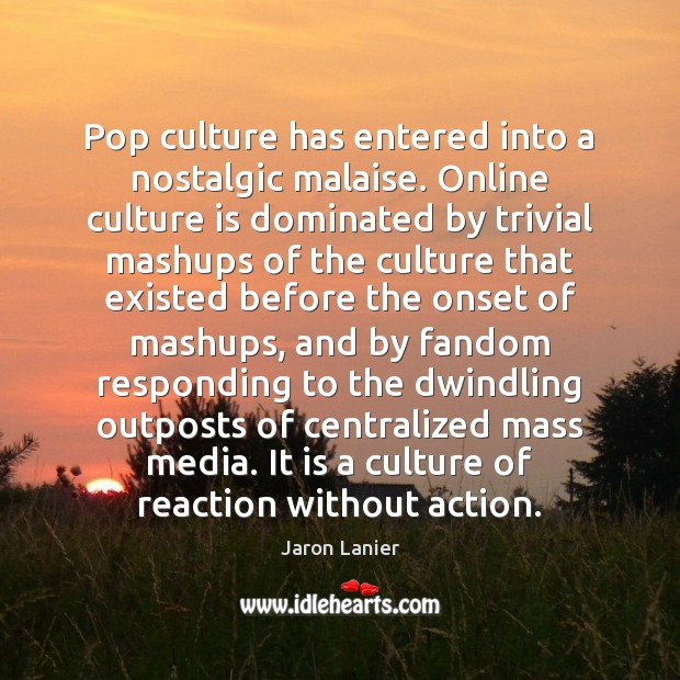 Image, Pop culture has entered into a nostalgic malaise. Online culture is dominated