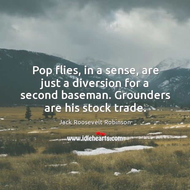 Pop flies, in a sense, are just a diversion for a second baseman. Grounders are his stock trade. Image