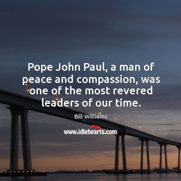 Image, Pope john paul, a man of peace and compassion, was one of the most revered leaders of our time.