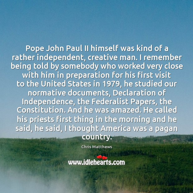 Pope John Paul II himself was kind of a rather independent, creative Image