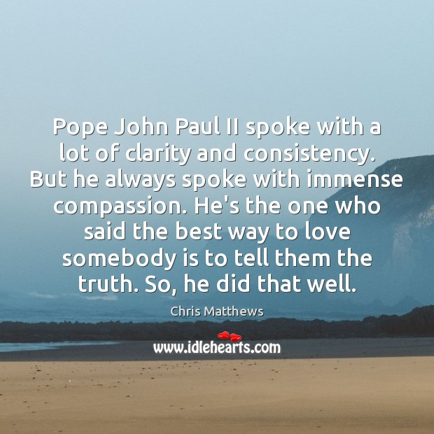 Image, Pope John Paul II spoke with a lot of clarity and consistency.