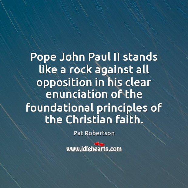 Pope John Paul II stands like a rock against all opposition in Image