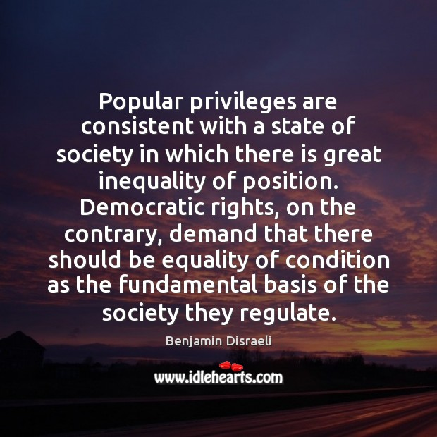 Popular privileges are consistent with a state of society in which there Image