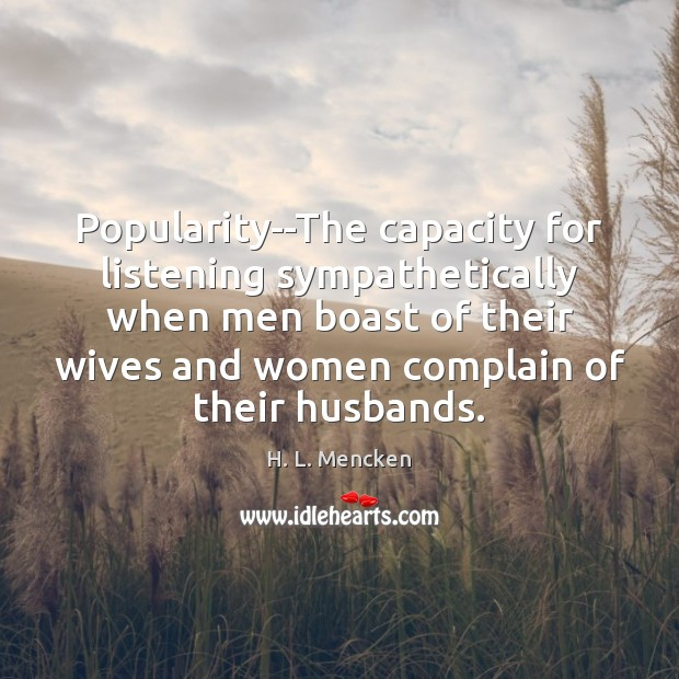 Popularity–The capacity for listening sympathetically when men boast of their wives and Image