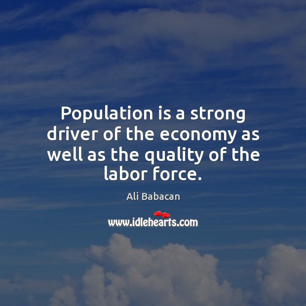 Image, Population is a strong driver of the economy as well as the quality of the labor force.