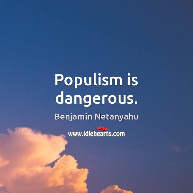 Image, Populism is dangerous.