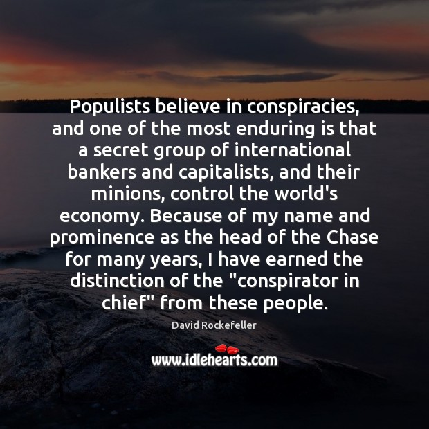 Image, Populists believe in conspiracies, and one of the most enduring is that