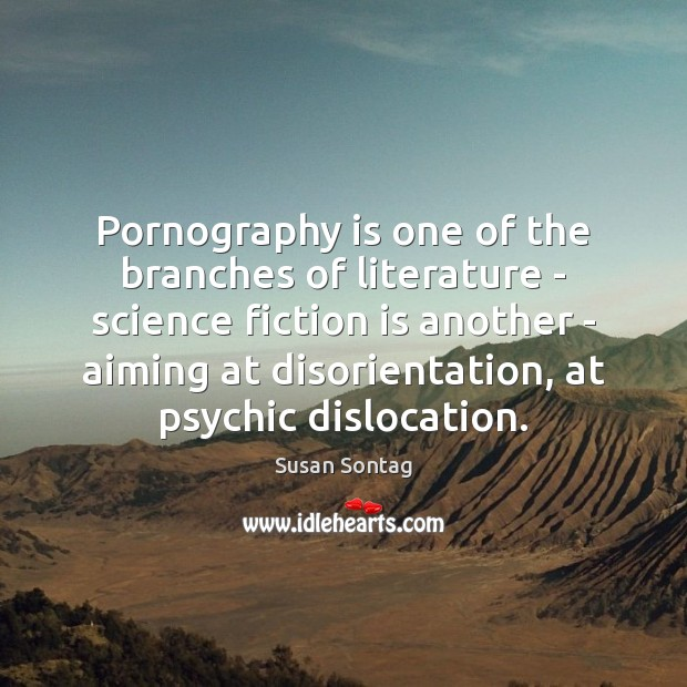 Pornography is one of the branches of literature – science fiction is Image