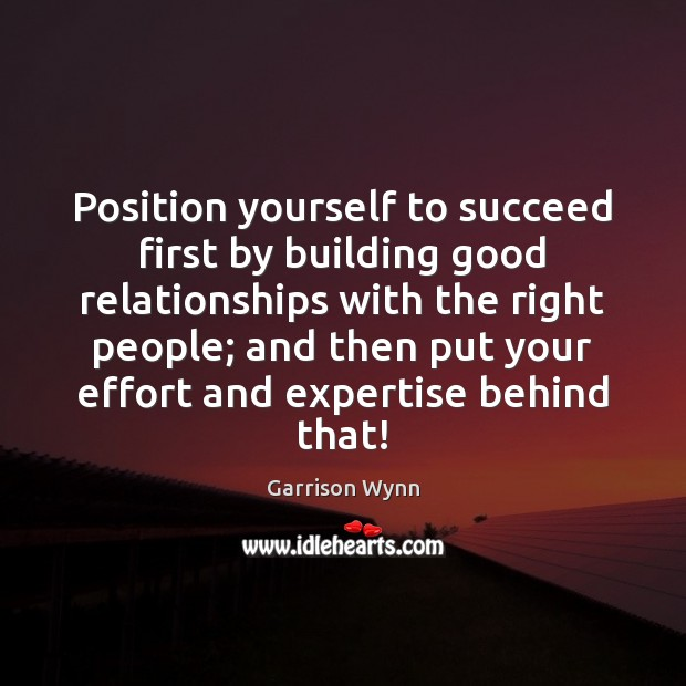 Image, Position yourself to succeed first by building good relationships with the right