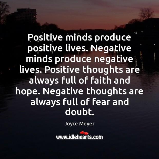 Positive minds produce positive lives. Negative minds produce negative lives. Positive thoughts Image