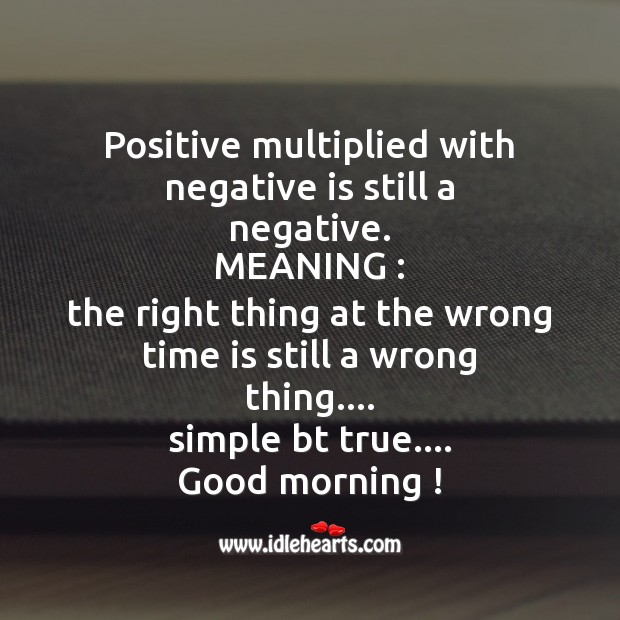 Positive multiplied with negative is still a negative. Image