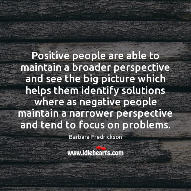 Image, Positive people are able to maintain a broader perspective and see the