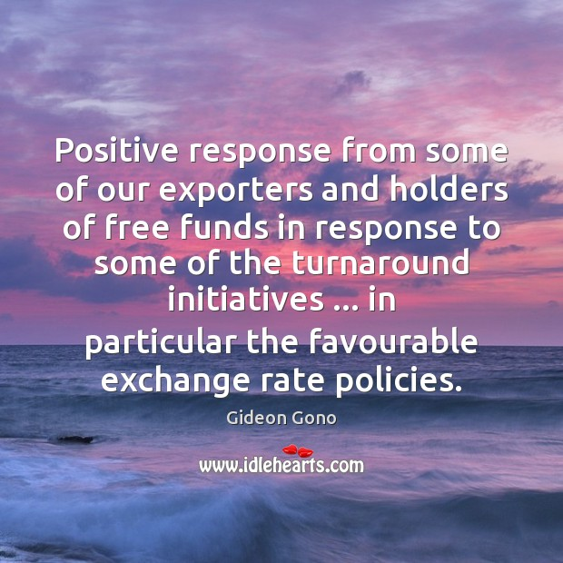 Positive response from some of our exporters and holders of free funds Image